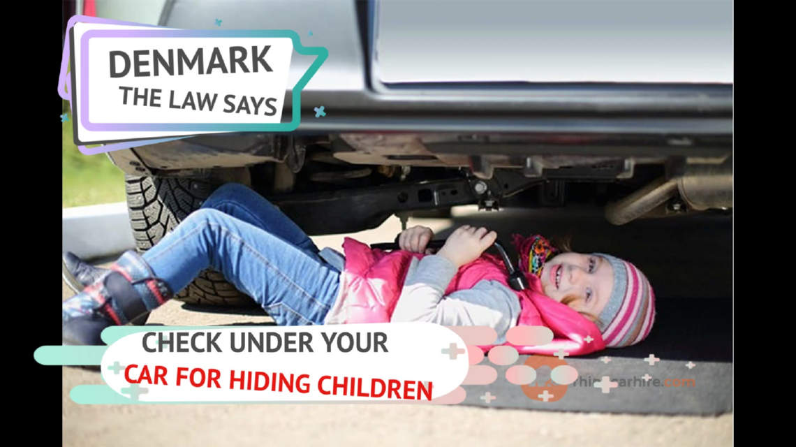 Denmark drivers to check beneath their car before setting off to ensure there are no children hiding under there