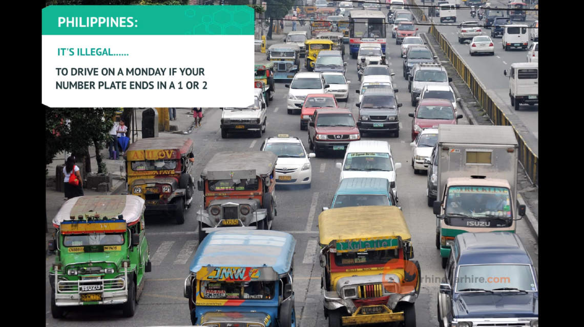 In Manilla, the capital of the Philippines, cars with registrations ending 1 of 2 are not permitted on the roads on Mondays