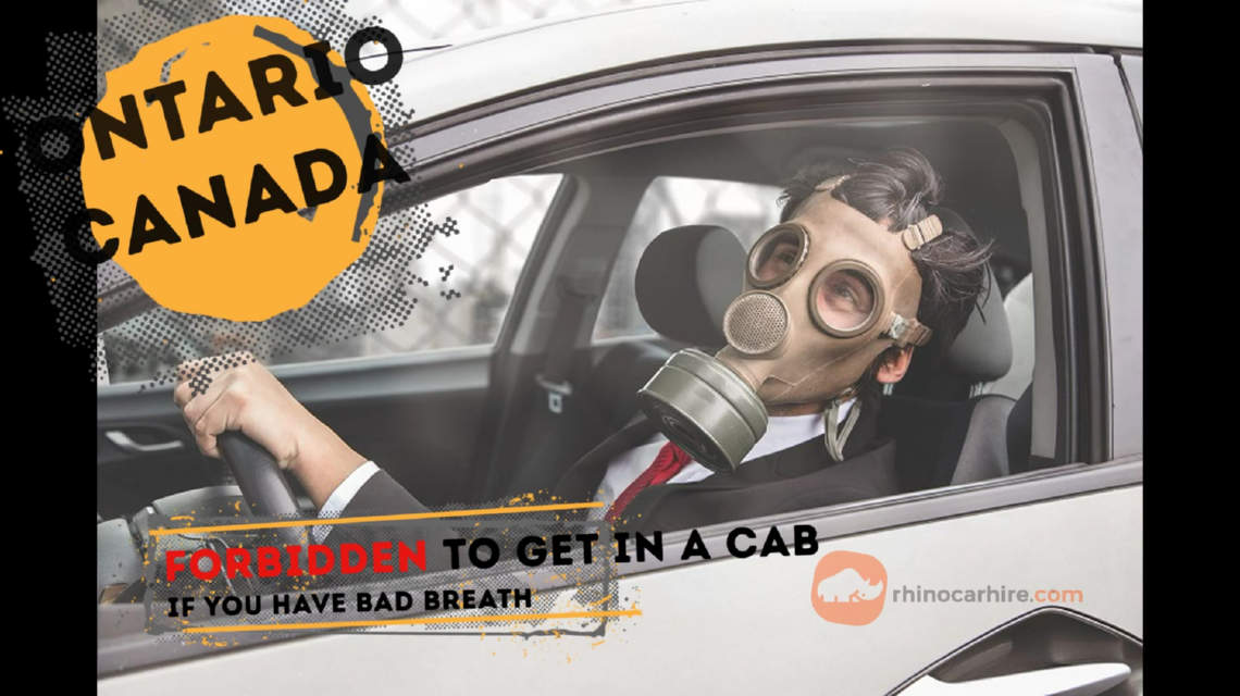 Getting into cab in Canada with bad breath is illegal