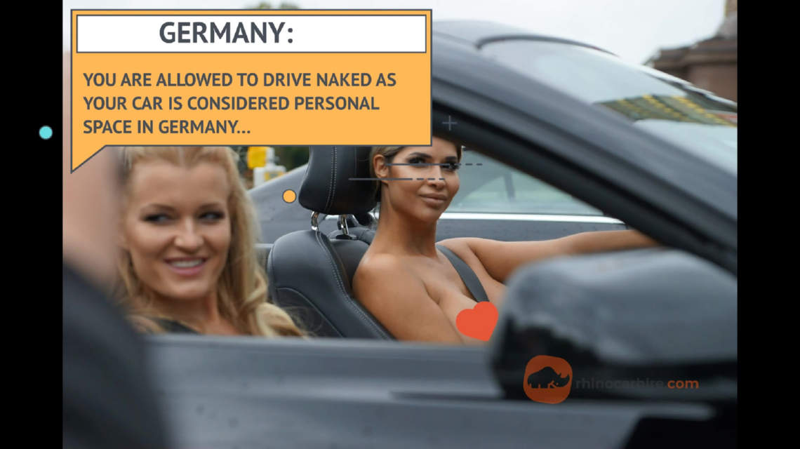 In Germany it's legal to drive in the nude