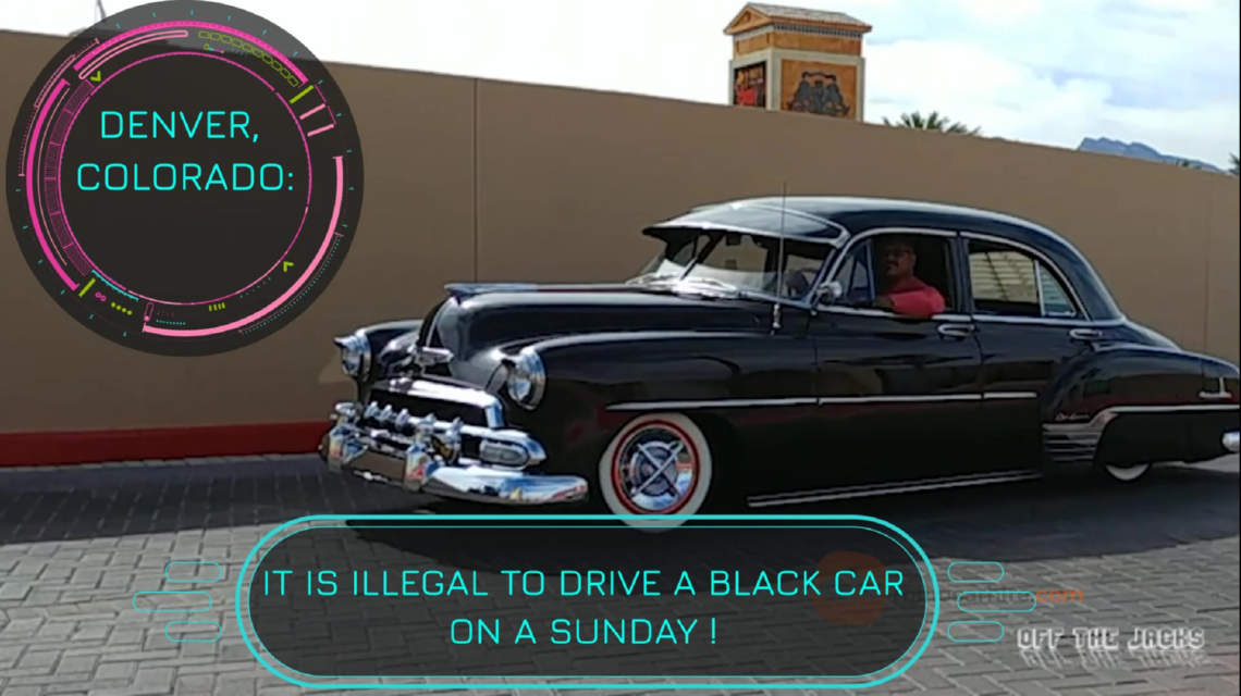 In Denver, USA, you cannot drive a black car on a Sunday