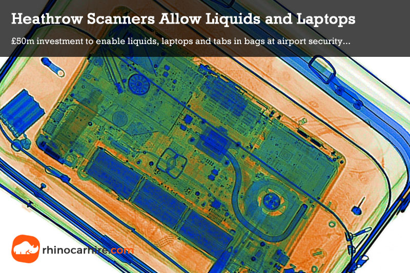 heathrow scanners allow liquids laptops