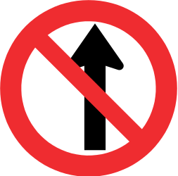 Driving straight ahead prohibited - Road Sign