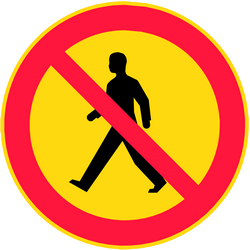 Pedestrians not permitted - Road Sign