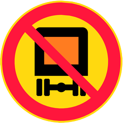 Vehicles with dangerous goods prohibited - Road Sign