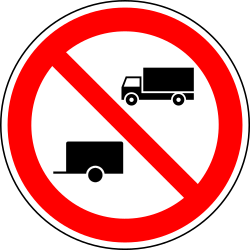 Trucks and trailers prohibited - Road Sign